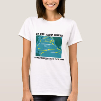 Do You Know Where Great Pacific Garbage Patch Lies T-Shirt