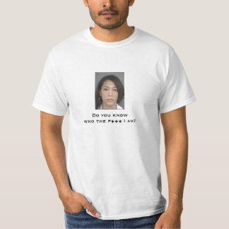 Do you know who the F*** I am? T-Shirt