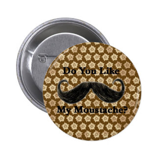 Do You Like My Moustache? I 2 Inch Round Button