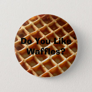 Do You Like Waffles? 2 Inch Round Button