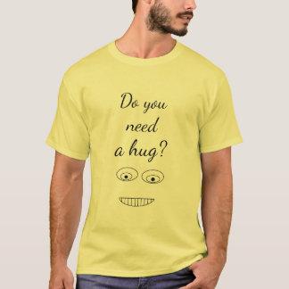 Do you need a hug Funny Print T-Shirt