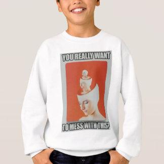 Do you really.... sweatshirt