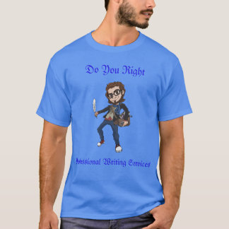 Do You Right Professional Writing Services T-Shirt