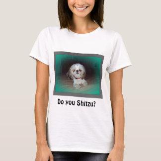 Do you Shitzu? T-Shirt
