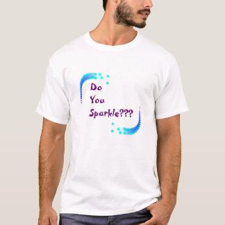 Do You Sparkle??? T-Shirt