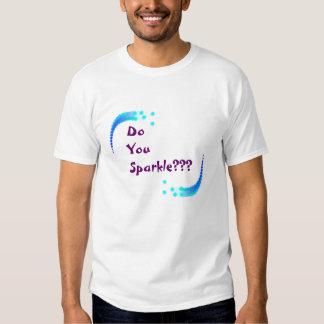 Do You Sparkle??? Tees