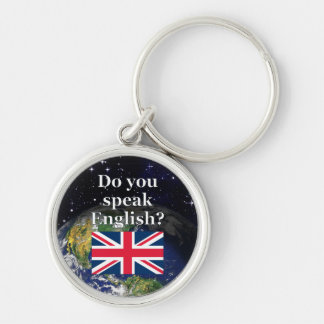 """""""Do you speak English?"""" in English. Flag & Earth Silver-Colored Round Keychain"""