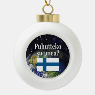 Do you speak Finnish? in Finnish. Flag & Earth Ceramic Ball Ornament