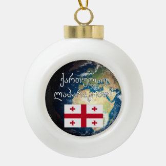 Do you speak Georgian? in Georgian. Flag & Earth Ceramic Ball Ornament