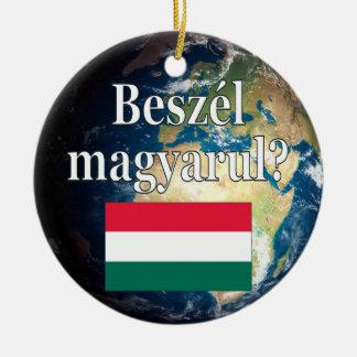 Do you speak Hungarian? in Hungarian. Flag & Earth Round Ceramic Ornament