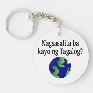 Do you speak Tagalog? in Tagalog.  With globe Single-Sided Round Acrylic Keychain