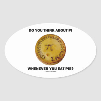 Do You Think About Pi Whenever You Eat Pie Sticker