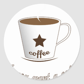 Do you want a coffee classic round sticker