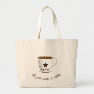 Do you want a coffee large tote bag