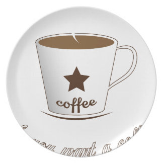Do you want a coffee plate