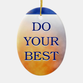 Do Your Best-3 Word Quote Ceramic Oval Ornament