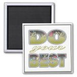 Do Your Best - Three Word Quotes  Magnet
