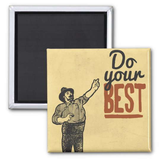 Do your BEST - Vintage style motivational Magnet