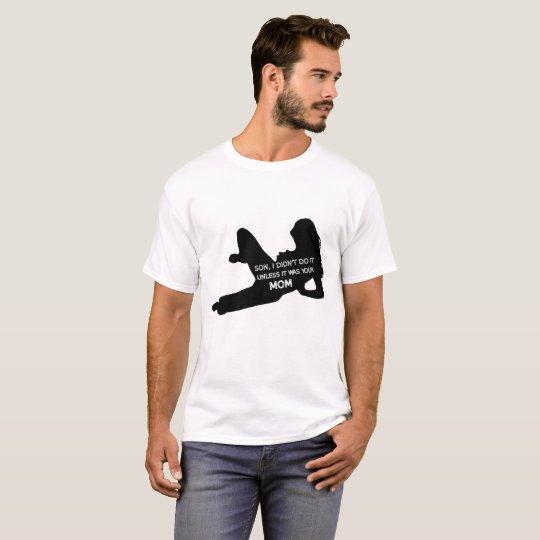 Do your mom T-Shirt