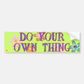 Do Your Own Thing Bumper Sticker