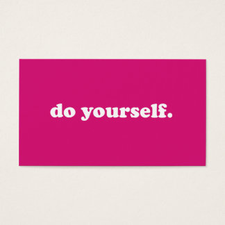 """Do yourself."" Business Card"