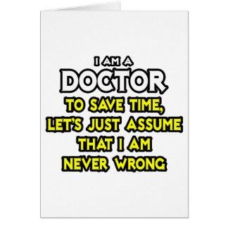 Doctor...Assume I Am Never Wrong Card