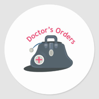 Doctor_Bag_Doctor s_Orders Classic Round Sticker