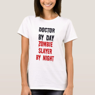 Doctor By Day Zombie Slayer By Night T-Shirt