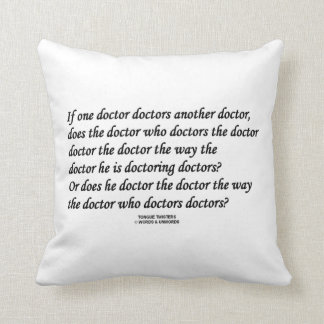 Doctor Doctoring Another Doctor (Tongue Twister) Throw Pillow