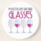 Doctor Says I Need Glasses Coaster