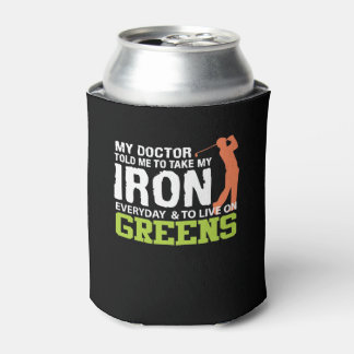 Doctor Told Me Take Iron Live Green Golf Can Cooler