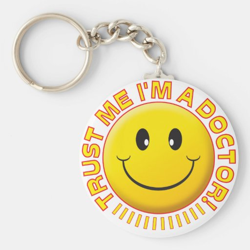 Doctor Trust Me Smiley Keychains