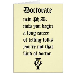 Doctorate - a funny poem for the new Ph.D. Card
