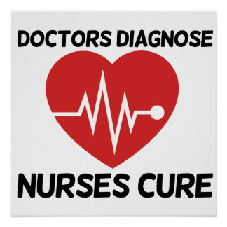 Doctors Diagnose Nurse Cure Poster
