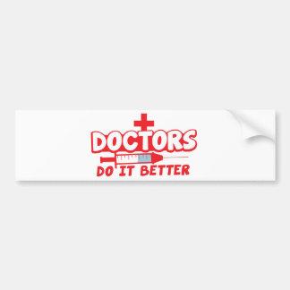 DOCTORS do it better! Bumper Sticker
