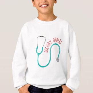 Doctors Orders Sweatshirt