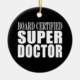 Doctors Parties : Board Certified Super Doctor Ceramic Ornament