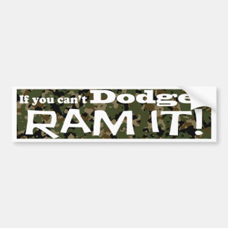Dodge it, Ram it, Camouflage Bumper Sticker