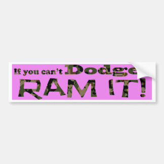 Dodge it, Ram it, Light Pink and Camouflage Bumper Sticker