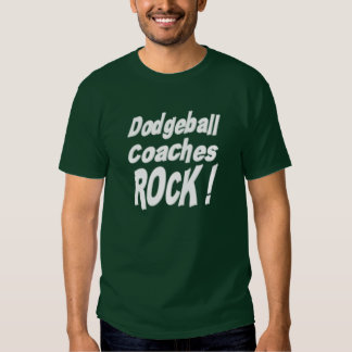Dodgeball Coaches Rock! T-shirt