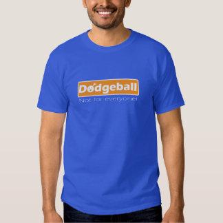 Dodgeball T-shirt. Not for Everyone! Tshirt