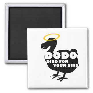 Dodo Died for Your Sins Square Magnet