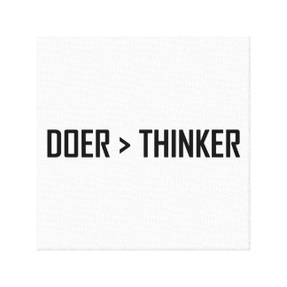 Doer Greater Than Thinker Canvas Print