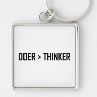 Doer Greater Than Thinker Keychain