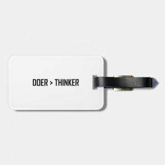Doer Greater Than Thinker Luggage Tag