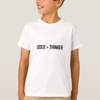 Doer Greater Than Thinker T-Shirt