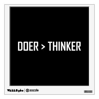 Doer Greater Than Thinker Wall Sticker