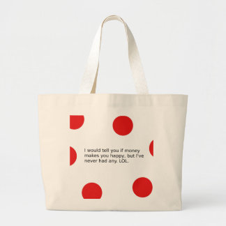 Does Money Make You Happy? Large Tote Bag