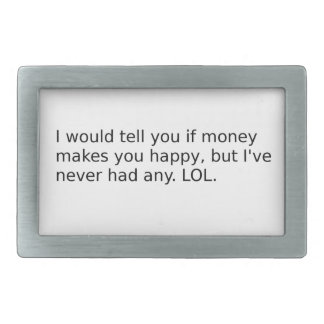 Does Money Make You Happy? Rectangular Belt Buckle