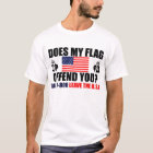 Does My Flag Offend You? T-Shirt